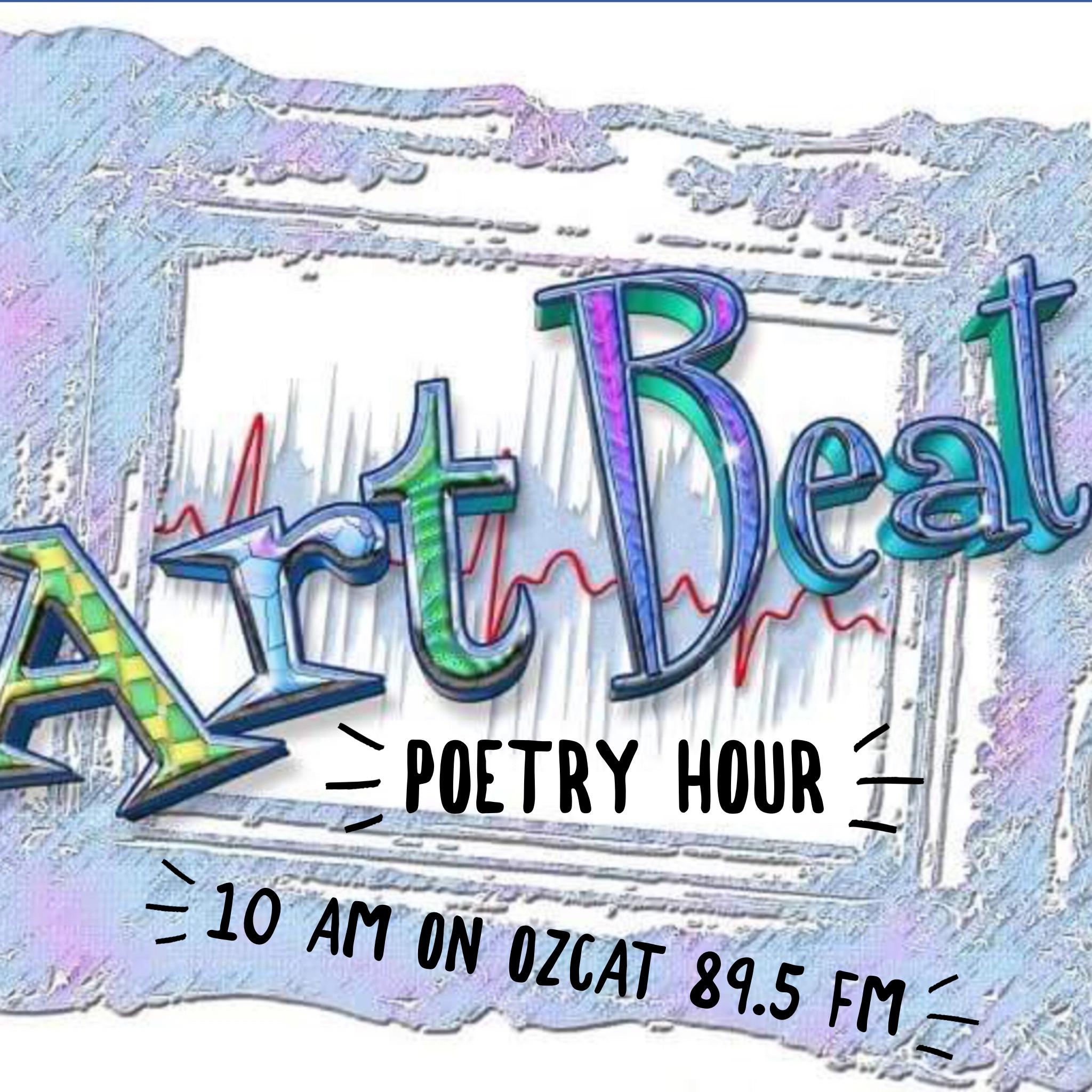 Art Beat Poetry Hour on Ozcat 89.5 FM KZCT